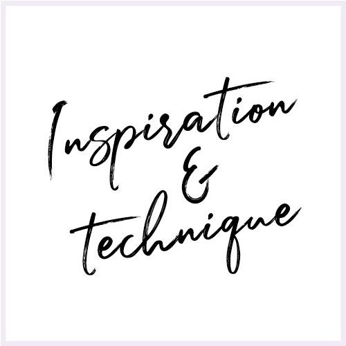 Inspiration & Technique